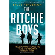 The Ritchie Boys: The Jews Who Escaped the Nazis and Returned to Fight Hitler