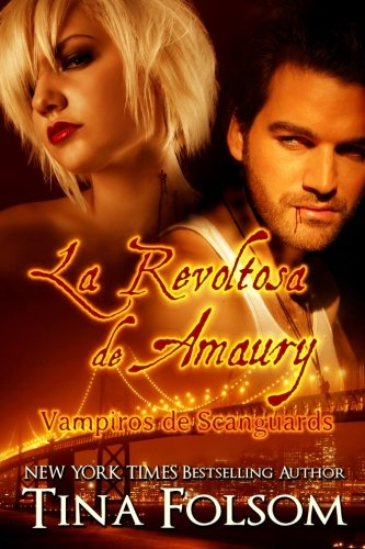 La Revoltosa de Amaury: Vampiros de Scanguards: Volume 2 (Vampiros de Scanguards / The Scanguards Vampires)