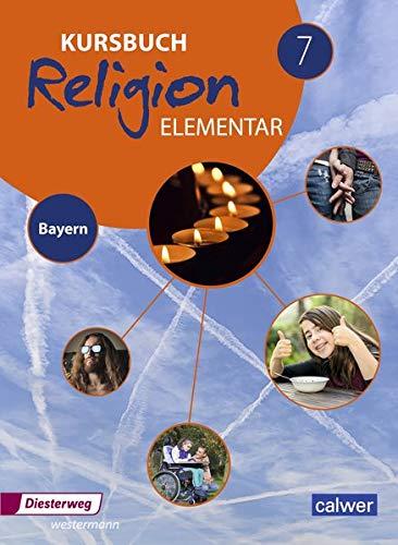 Kursbuch Religion Elementar - Ausgabe 2017 für Bayern: Schülerband 7