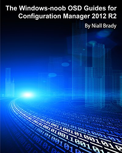 The Windows-noob OSD Guides for Configuration Manager 2012 R2 (English Edition) por Niall Brady
