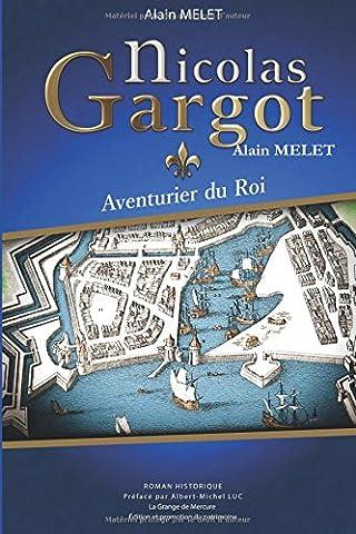 Alain Nicolas - Nicolas Gargot - Aventurier du