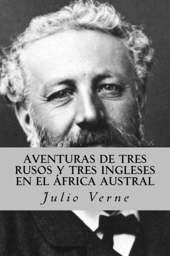 Aventuras de tres rusos y tres ingleses en el África Austral por Julio Verne