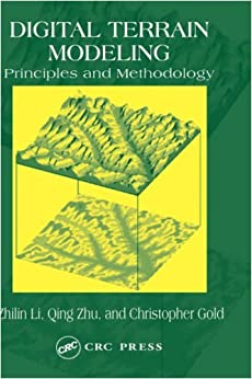 Digital Terrain Modeling: Principles and Methodology by [Dr. Christopher Gold]