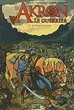 Akron Le guerrier, Tome 1 : Le Talisman des âmes