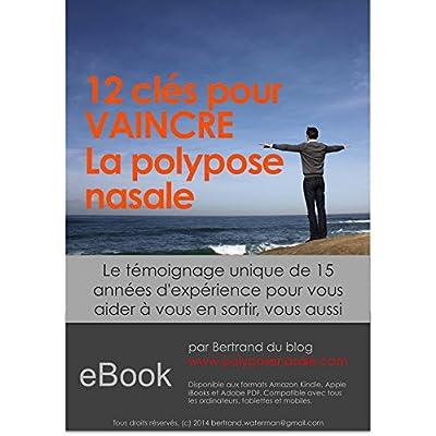Download 12 Cles Pour Vaincre La Polypose Nasale Des Solutions Naturelles Pour Se Soigner Pdf Free Braxtonlacey