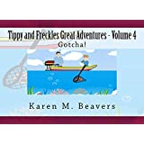Tippy and Freckles Great Adventures - Volume 4 - Gotcha! (English Edition)