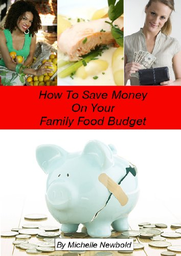 how-to-save-money-on-your-family-food-budget-english-edition