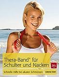 Thera-Band® für Schulter und Nacken: Schnelle Hilfe bei akuten Schmerzen