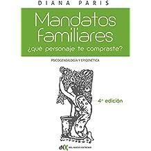 Mandatos familiares/ Family Terms: Qué personaje te compraste?: Psicogenealogía y epigenética/ What character are you?: Psychogenetic and epigenetic