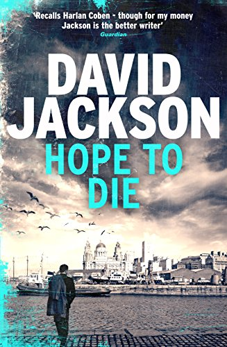 Hope to Die: A gripping new serial killer thriller (The DS Nathan Cody series) by [Jackson, David]