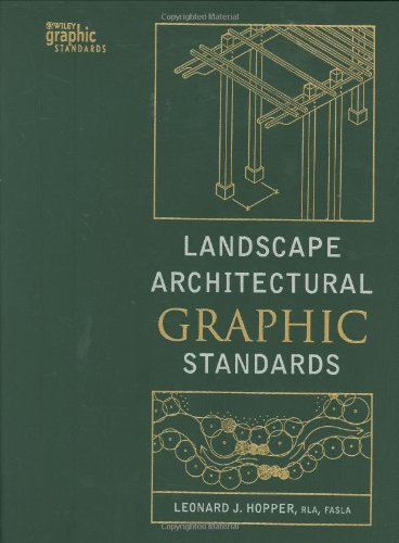 Landscape Architectural Graphic Standards (Wiley Graphic Standards)