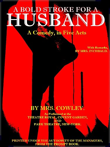 A Bold Stroke for a Husband: A Comedy in Five Acts (English Edition)