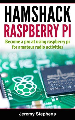 Hamshack Raspberry Pi: Guía para principiantes de The Raspberry Pi para actividades de radioaficionados por Jeremy Stephens