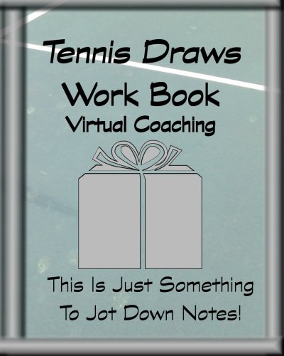 Tennis Draws Work Book Virtual Coaching: This Is Just Something To Jot Down Notes!