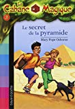 La Cabane Magique, Tome 3 : Le secret de la pyramide