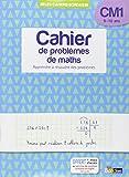 Cahier de problèmes de maths CM1 9-10 ans : Apprendre à résoudre des problèmes