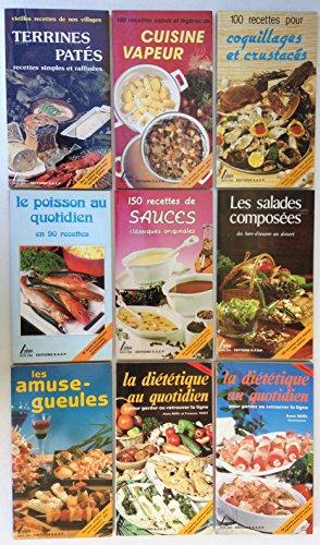 Lot / Collection 9 livres de recettes de cuisine: Coquillages et crustacés - Cuisine vapeur - Terrines, patés - Le poisson au quotidien - Sauces - Les salades composées - Les Amuse-gueules - La diététique au quotidien (tomes 1 et 2)