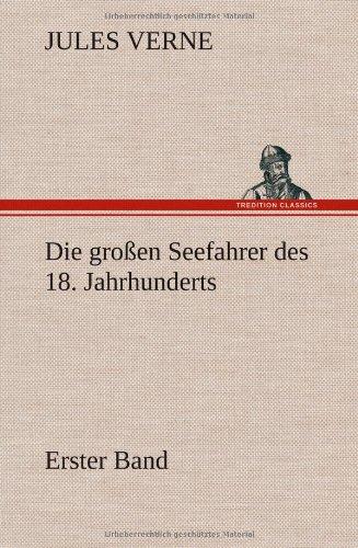 Die großen Seefahrer des 18. Jahrhunderts - Erster Band por Jules Verne