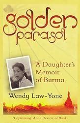 Golden Parasol: A Daughter's Memoir of Burma