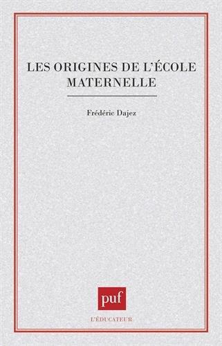 Les origines de l'école maternelle par Frédéric Dajez