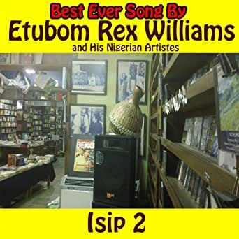 Etubom Rex Williams His Nigerian Artistes Message To The World