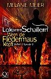 Loki von Schallern: Wenn die Fledermaus klopft: Staffel 1, Episode 2 (Loki von Schallern-Serie)