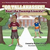 Go, Tallahassee! Beat the Swamp Lizards! (Florida State University) by Robert Kulik (2016-04-18)
