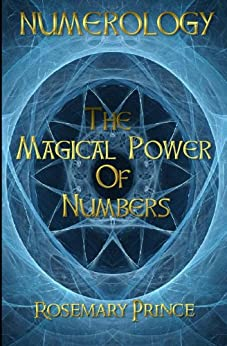 Numerology: The Magical Power Of Numbers (English Edition) par [Prince, Rosemary]