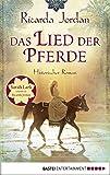 Das Lied der Pferde: Historischer Roman
