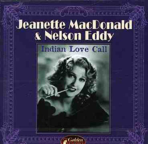 Indian Love Call by Jeanette Macdonald & Nelson Eddy (2008-01-13)