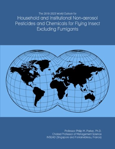 the-2018-2023-world-outlook-for-household-and-institutional-non-aerosol-pesticides-and-chemicals-for