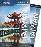 NATIONAL GEOGRAPHIC Reisehandbuch Taiwan: Der ultimative Reiseführer mit über 500 Adressen und praktischer Faltkarte zum Herausnehmen für alle Traveler. NEU 2018