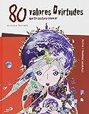 80 valores y virtudes que te gustará conocer (Cuentos y ficción)