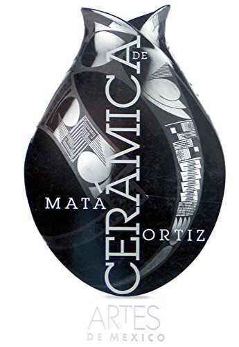 Ceramica de Mata Ortiz / Mata Ortiz Pottery por Beatriz Braniff; Bill Gilbert; Jim Hills; Spencer H. MacCallum; Walter P. Parks; Marta Turok