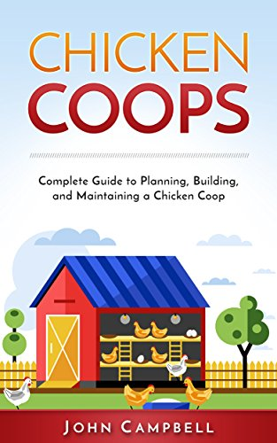 chicken-coops-complete-guide-to-planning-building-and-maintaining-a-chicken-coop-self-sustainable-li
