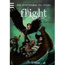 Der mysteriöse Mr. Spines. Flight: Band 2