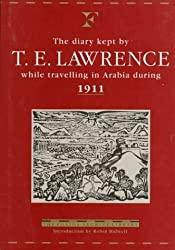 Diary Kept by T.E. Lawrence While Travelling in Arabia During 1911 (Folios Archive Library) by T. E. Lawrence (1993) Hardcover