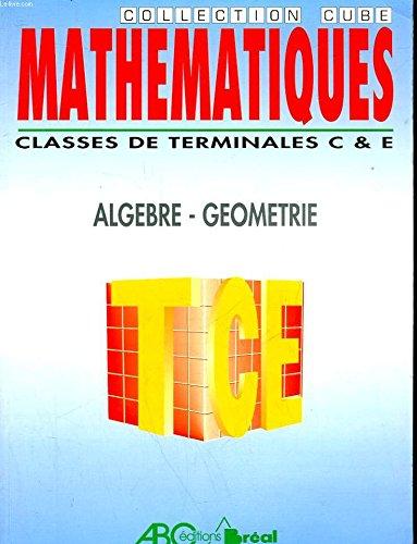 Mathématiques, terminale C, E, tome 2 : géométrie. Livre de l'éléve