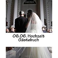 06.06. Hochzeit Gästebuch: Erinnerungsbuch Geschenkbuch Datum 50 Seiten, blanko weiß,