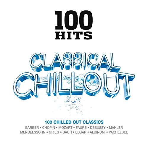100 Hits - Classical Chillout ...
