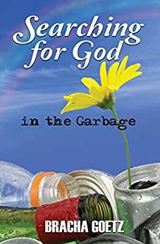 Searching for God in the Garbage (English Edition) di [Goetz, Bracha]