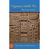 Nagarjuna's Middle Way: Mulamadhyamakakarika (Classics of Indian Buddhism) (English Edition)