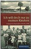 Ich will doch nur zu meinen Kindern. Gefangen in Ostpreußen 1945 bis 1948 (Rautenberg)