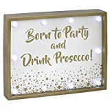 Born to Party and Drink Prosecco! LED-Schild, beleuchtet