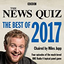 The News Quiz: The Best of 2017: The topical BBC Radio 4 comedy panel show (BBC Radio Comedy)
