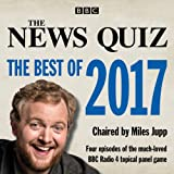 The News Quiz: The Best of 2017: The topical BBC Radio 4 comedy panel show (BBC Radio...