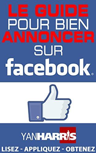 le-guide-absolu-pour-bien-annoncer-sur-facebook