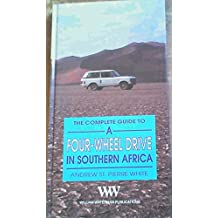 The Complete Guide to a Four-Wheel Drive in Southern Africa