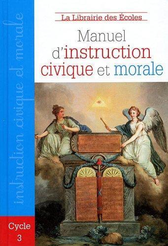 Manuel d'instruction civique et morale : Cycle 3 par Chantal Delsol