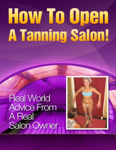 How To Open A Tanning Salon! (English Edition) -